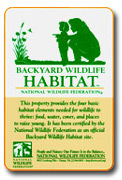 This yard is a National Wildlife Federation  	Certified Backyard Wildlife Habitat